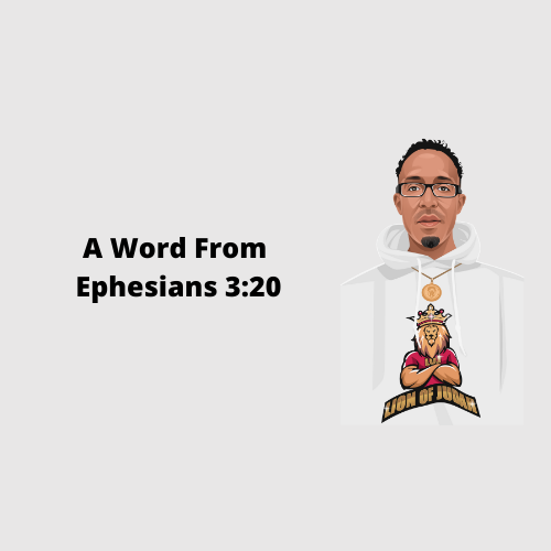 A Word From Ephesians 3:20
