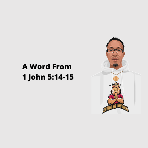 A Word From 1 John 5:14-15